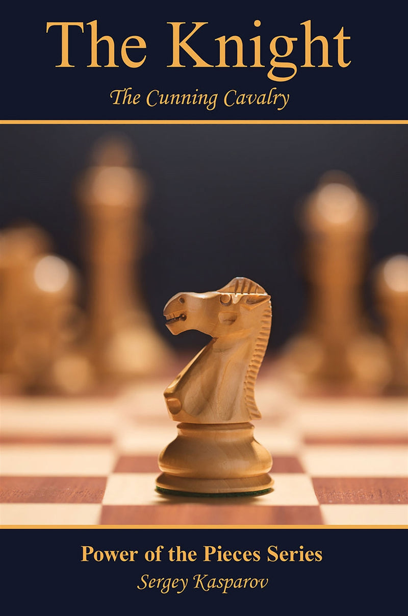 The Knight: The Cunning Cavalry - Sergey Kasparov