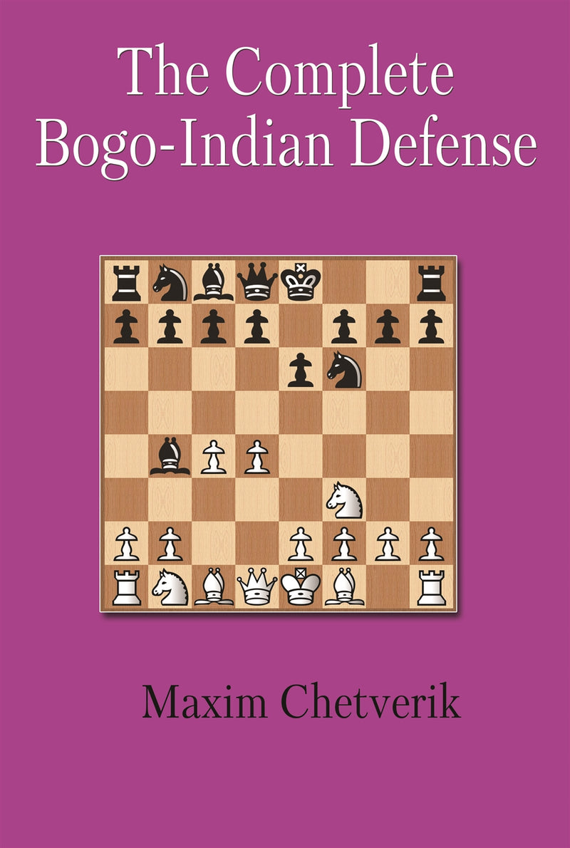 The Complete Bogo-Indian Defense - Maxim Chetverik