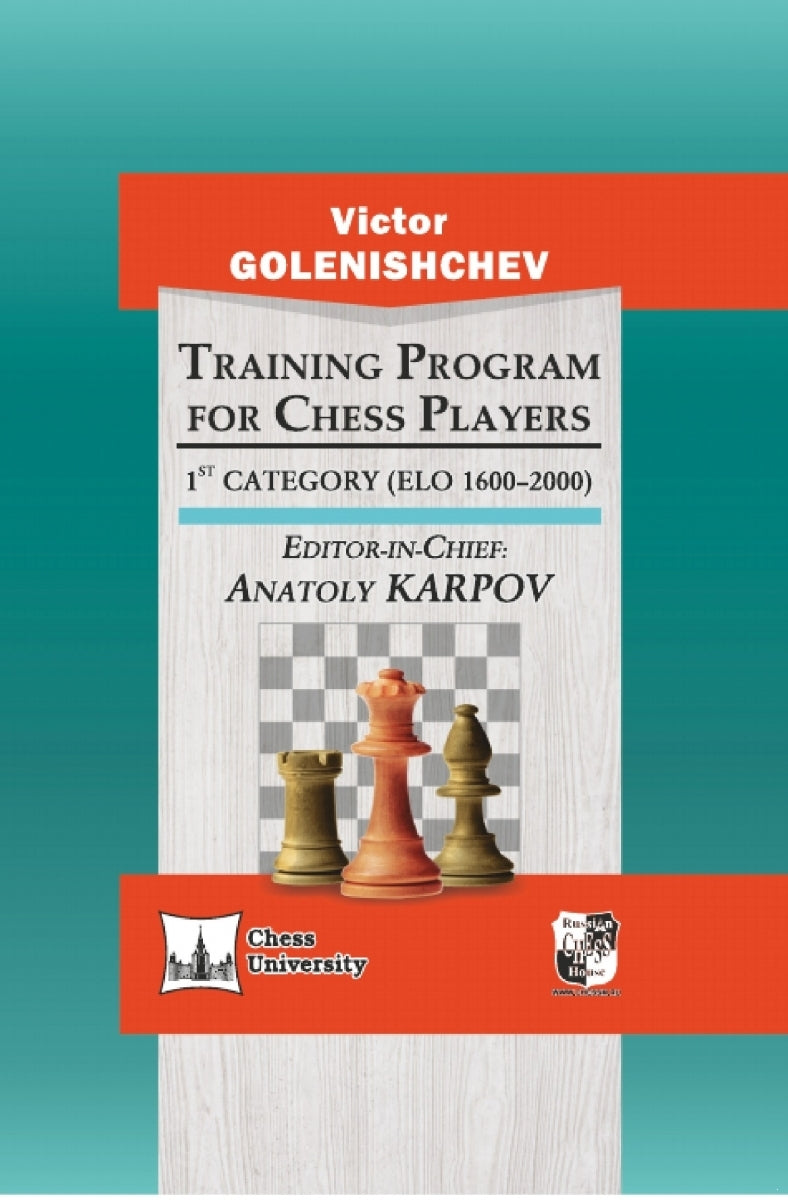 Training Program for Chess Players: 1st Category (ELO 1600−2000) - Victor Golenishchev