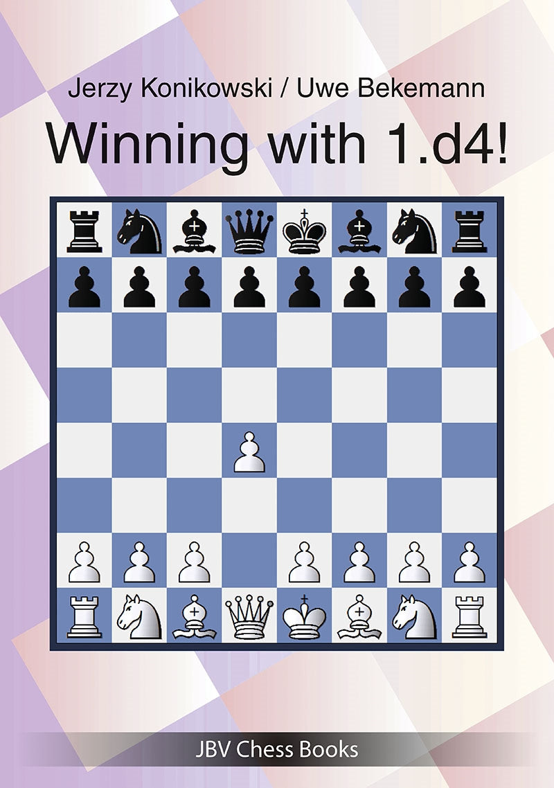Winning with 1.d4! - Konikowski & Bekemann