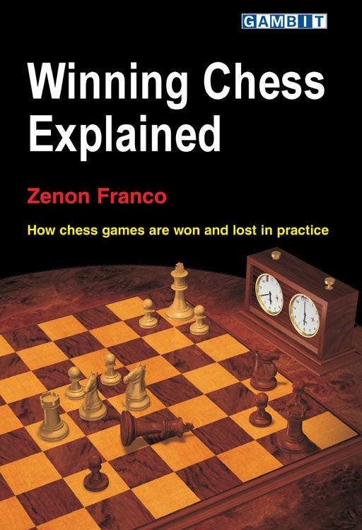 Winning Chess Explained - Zenon Franco