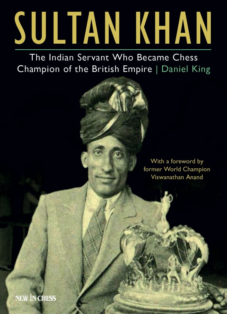 Sultan Khan: Chess Champion of the British Empire - Daniel King