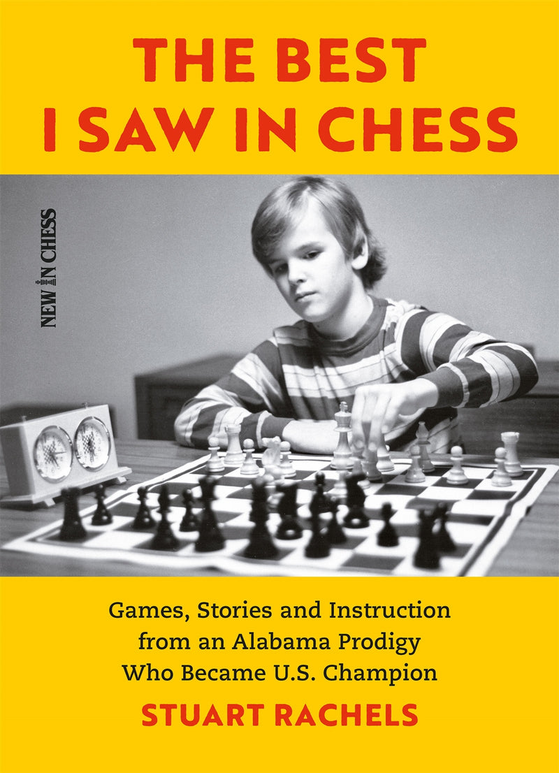 The Best I Saw in Chess - Stuart Rachels