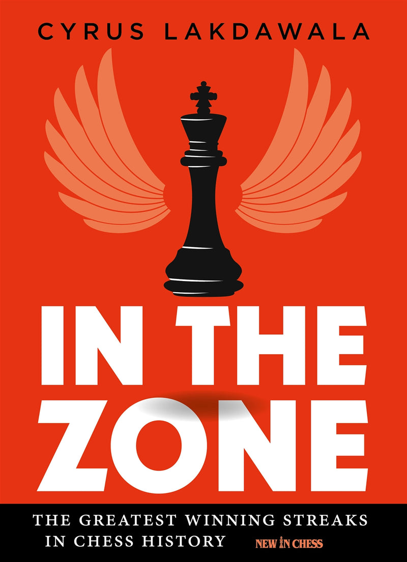 In the Zone: The Greatest Winning Streaks in Chess History - Cyrus Lakdawala