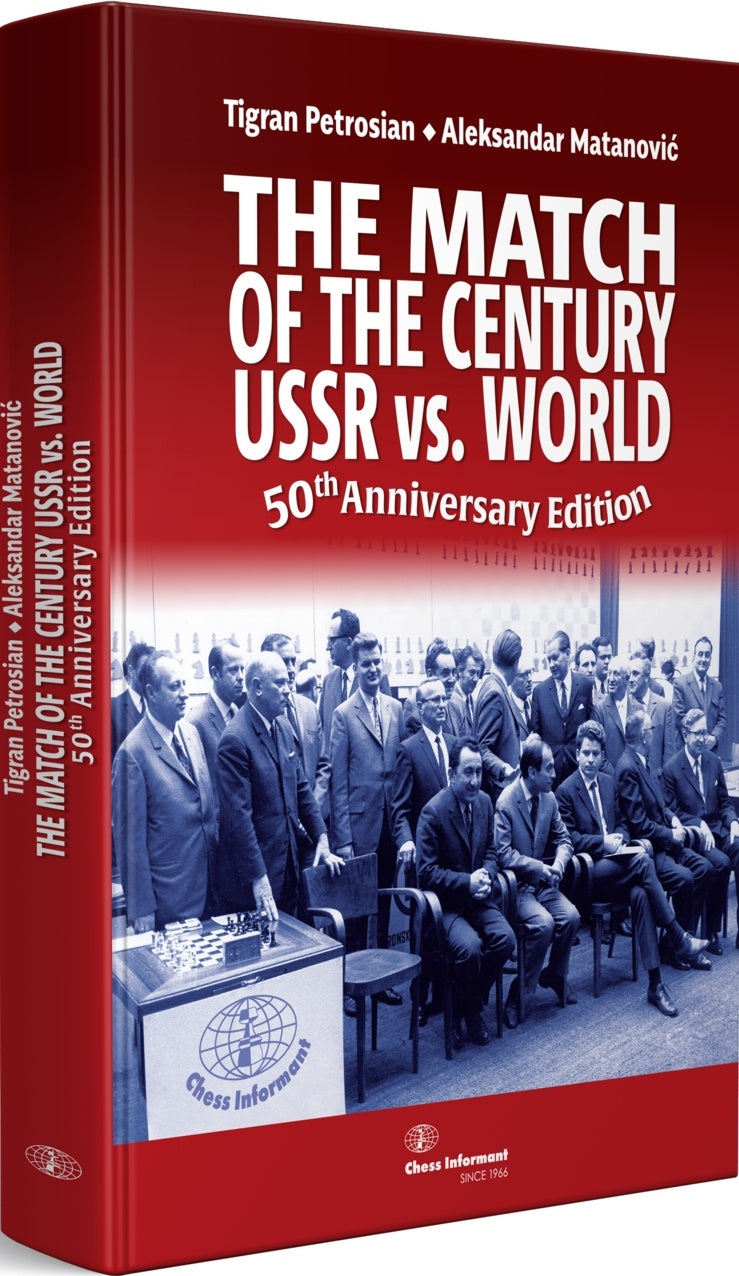 The Match of the Century: USSR vs. World - Petrosian & Matanovic