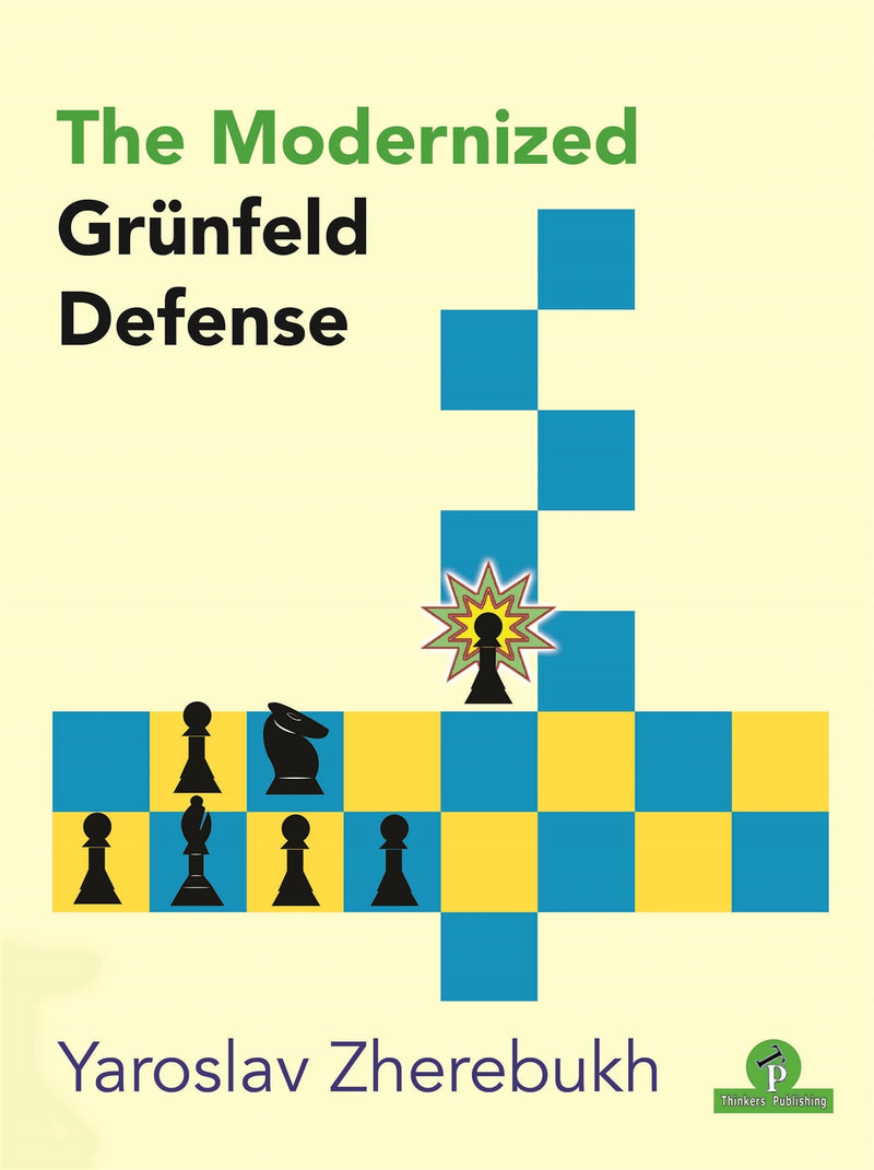 The Modernized Grunfeld Defense - Yaroslav Zherebukh