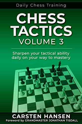 Daily Chess Training: Chess Tactics Volume 3 - Carsten Hansen