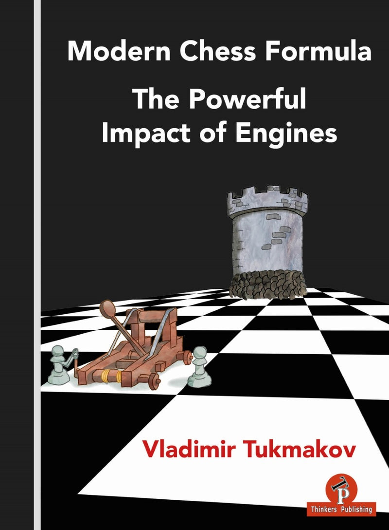 Modern Chess Formula: The Powerful Impact of Engines - Vladimir Tukmakov