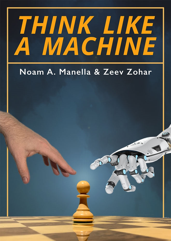 Think Like A Machine - Manella & Zohar