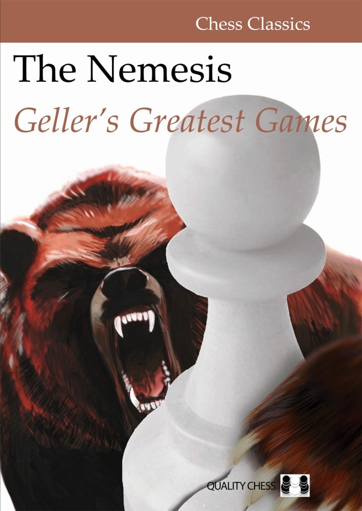 The Nemesis: Geller's Greatest Games - Efim Geller