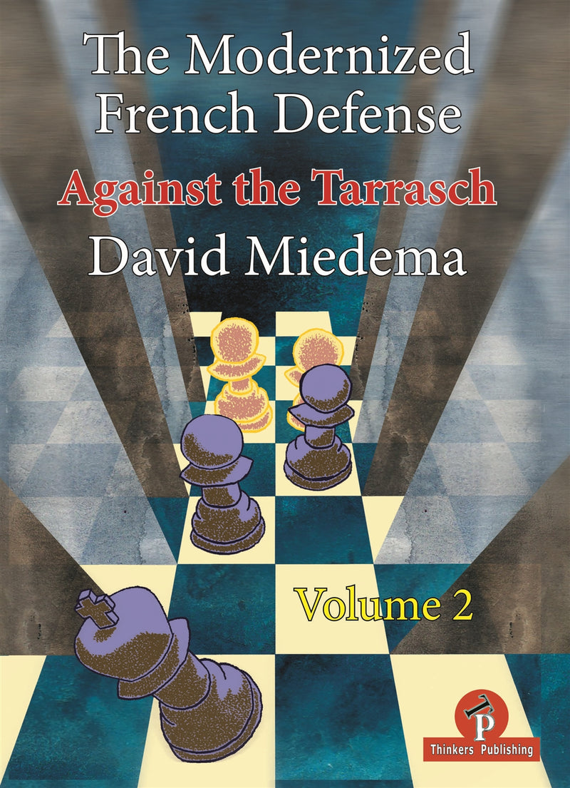 The Modernized French Defense Volume 2: Against the Tarrasch - David Miedema