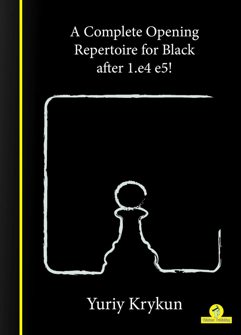 A Complete Repertoire for Black after 1.e4 e5! - Yuriy Krykun