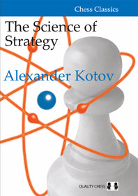 The Science of Strategy - Alexander Kotov