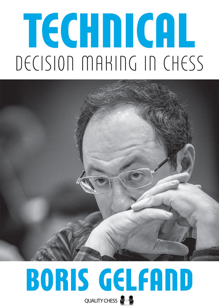 Technical Decision Making in Chess - Boris Gelfand