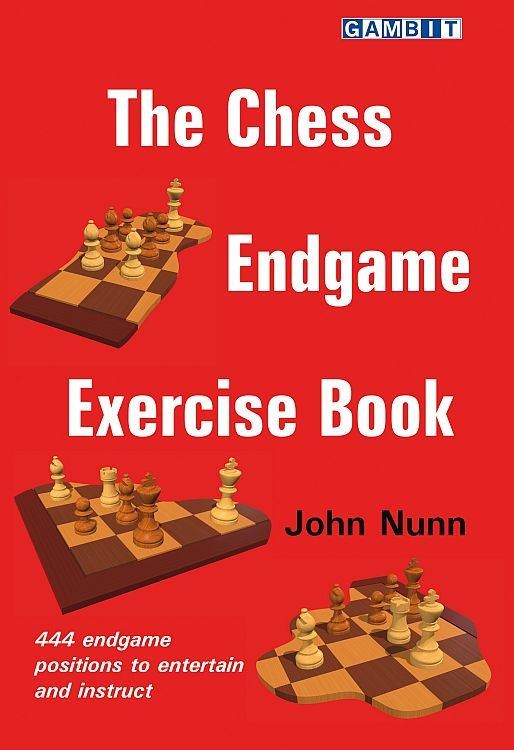 The Chess Endgame Exercise Book - John Nunn