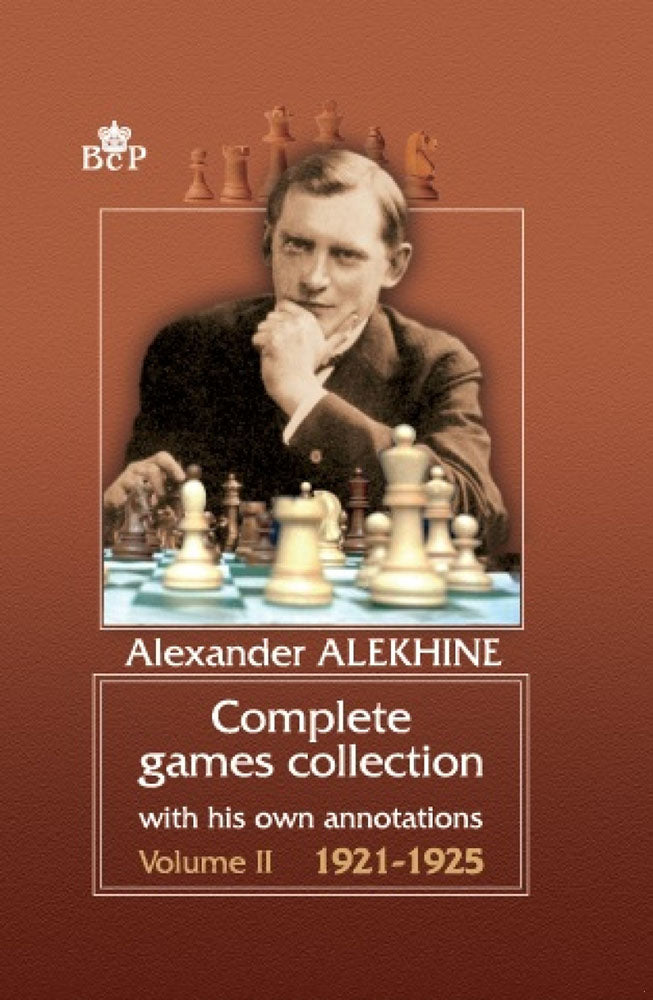 Alexander Alekhine: Complete Games Collection Volume 2, 1921-1925