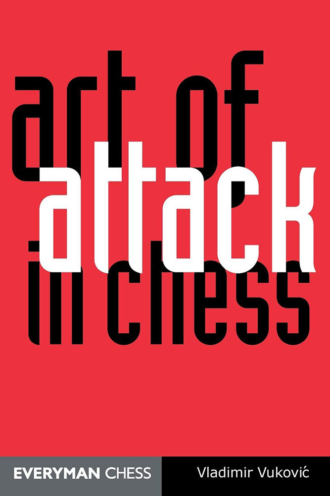 Art of Attack in Chess - Vladimir Vukovic
