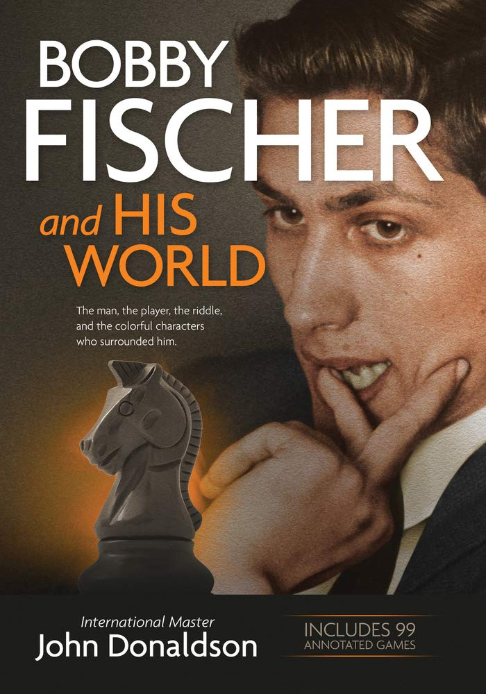 Bobby Fischer and His World - John Donaldson