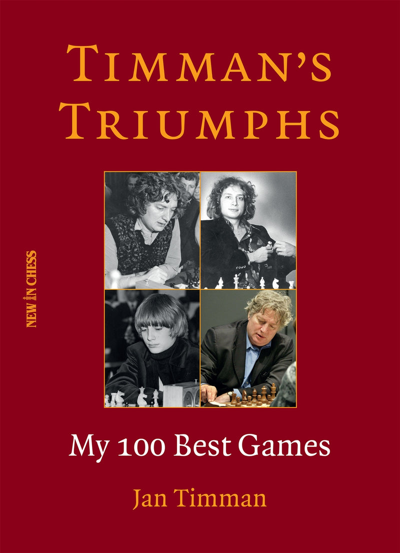 Timman's Triumphs: My 100 Best Games - Jan Timman