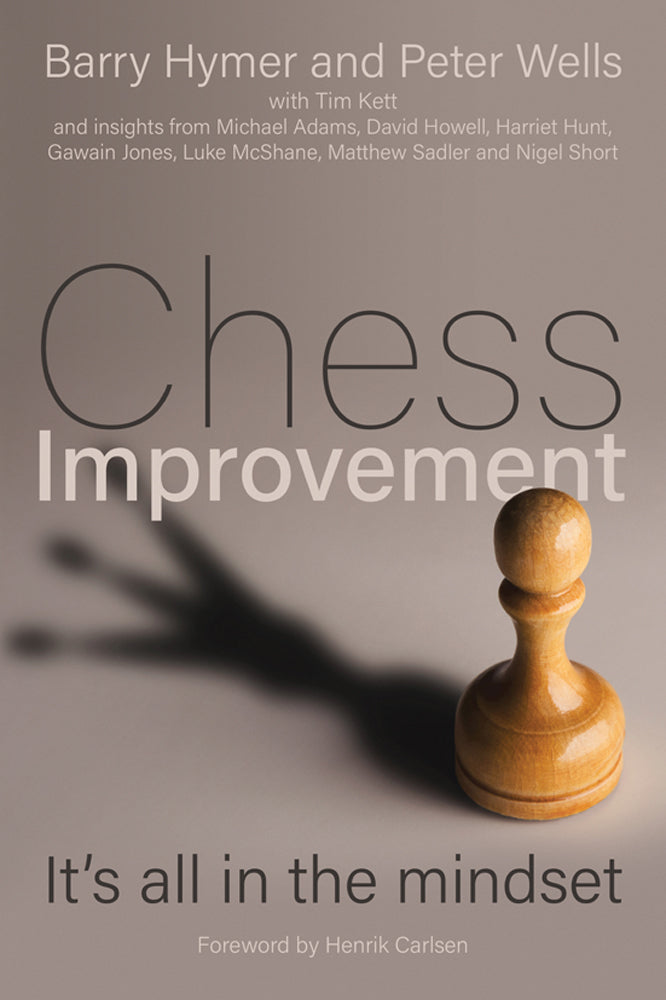 Chess Improvement: It's All In The Mindset - Hymer & Wells