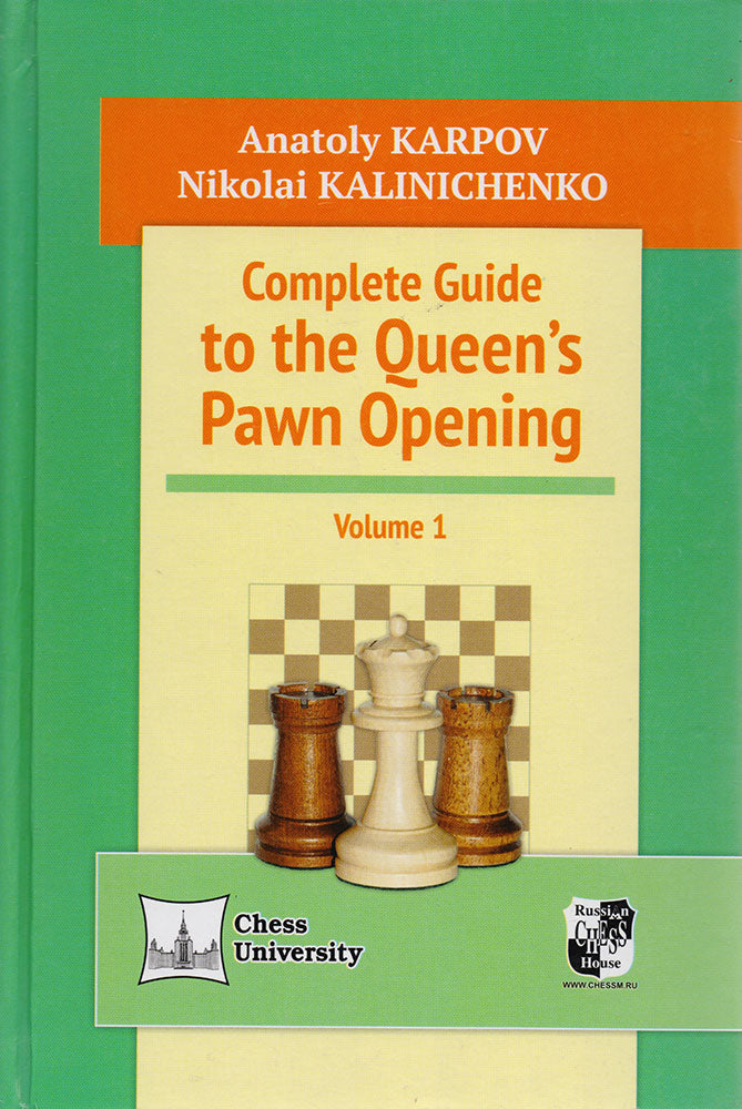 Complete Guide to the Queen's Pawn Opening Volume 1 - Karpov & Kalinichenko