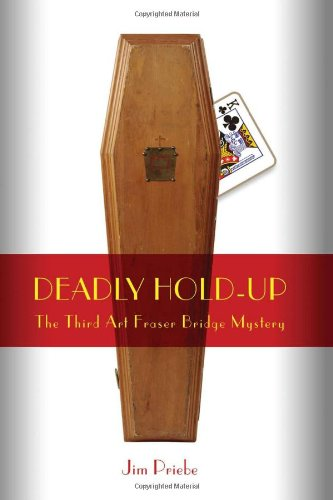 Deadly Hold-Up - Jim Priebe