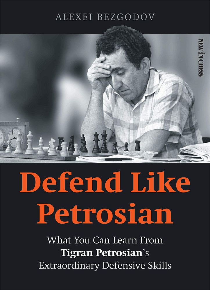 Defend Like Petrosian - Alexey Bezgodov