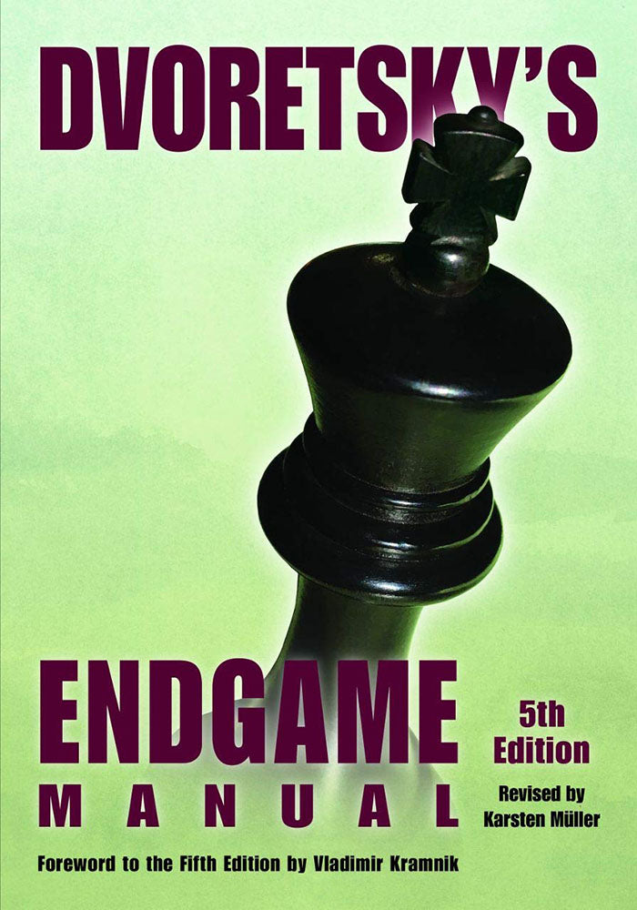 Dvoretsky's Endgame Manual - Mark Dvoretsky (5th Edition)