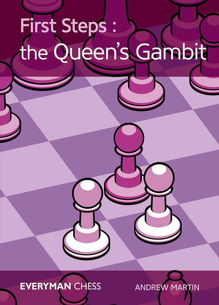 First Steps: The Queen's Gambit - Andrew Martin