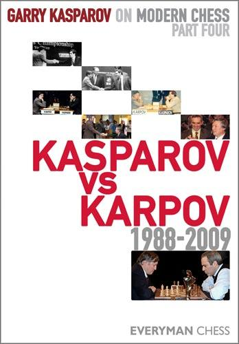 Garry Kasparov on Modern Chess Part 4: Kasparov v Karpov 1988-2009