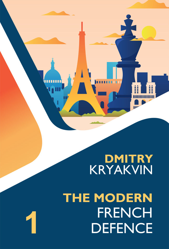 The Modern French Defence Volume 1: Tarrasch and Various Lines - Dmitry Kryakvin