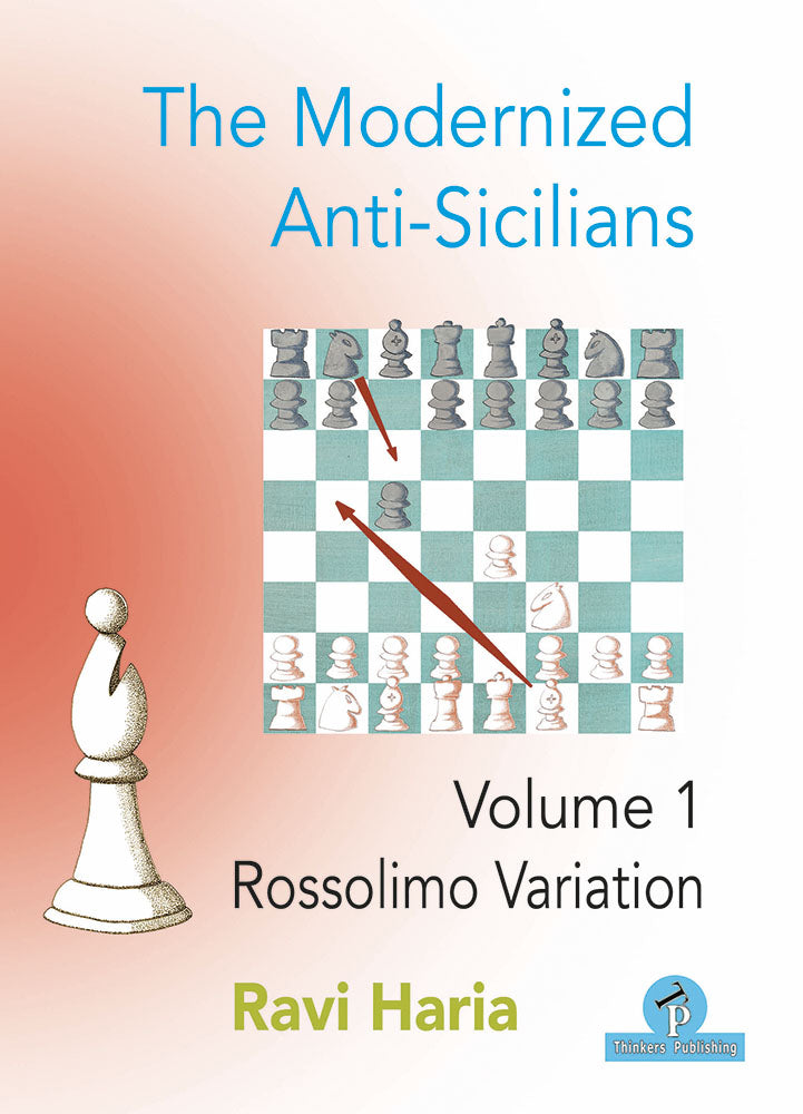 The Modernized Anti-Sicilians Volume 1: Rossolimo Variation - Ravi Haria