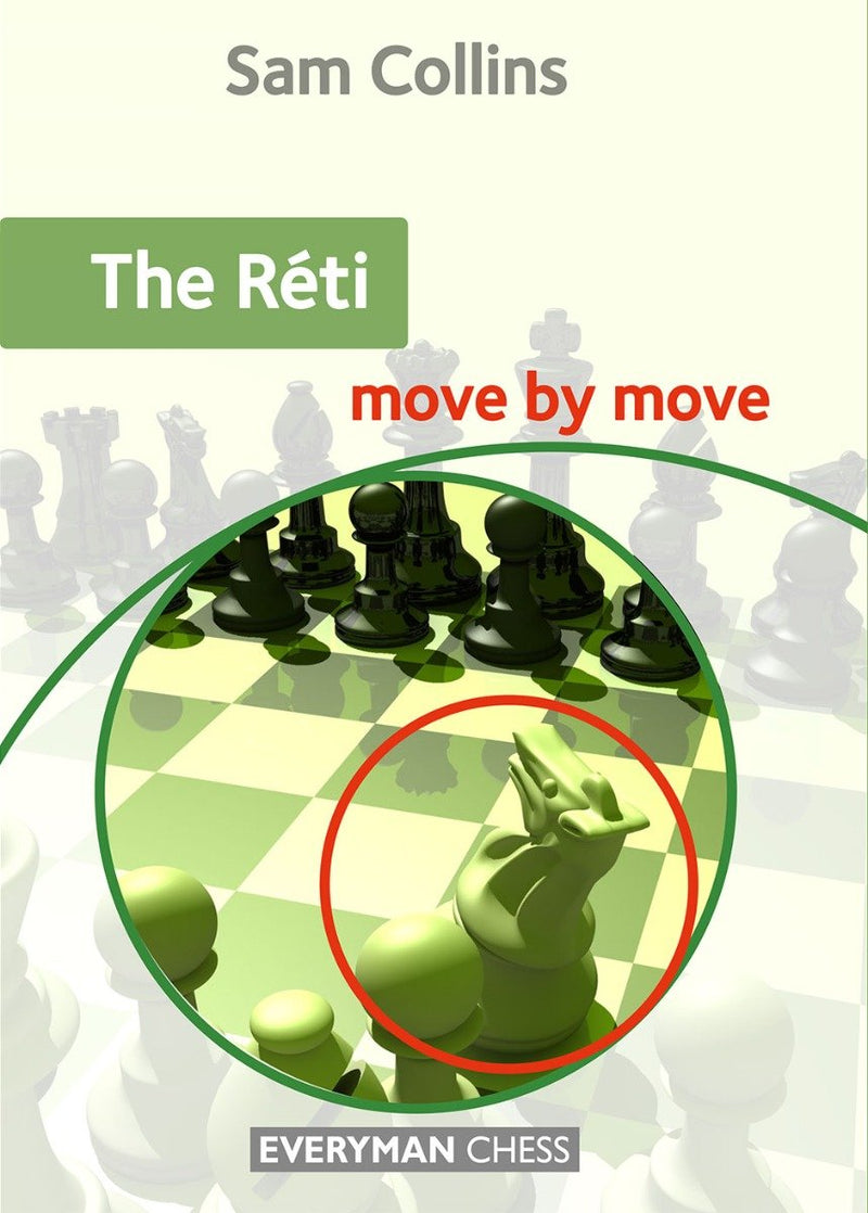 The Reti: Move by Move - Sam Collins