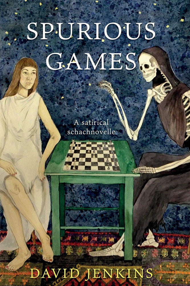Spurious Games: A satirical schachnovelle - David Jenkins