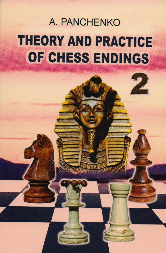Theory & Practice of Chess Endings 2 - Alexander Panchenko