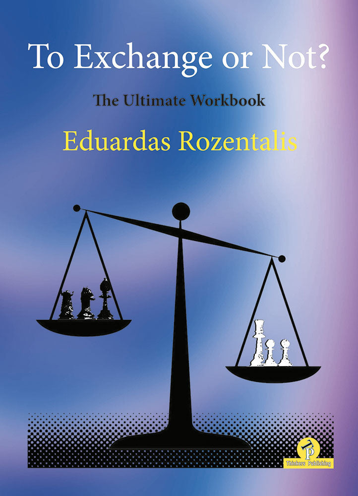 To Exchange or Not? The Ultimate Workbook - Eduardas Rozentalis