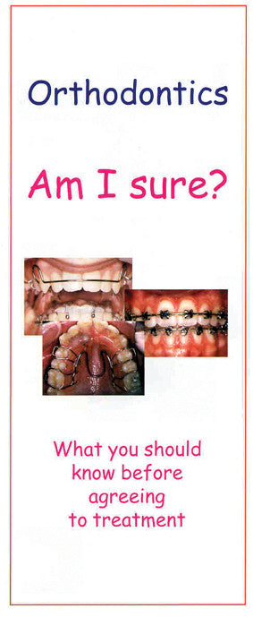LEAFLET: ORTHODONTICS AM I SURE