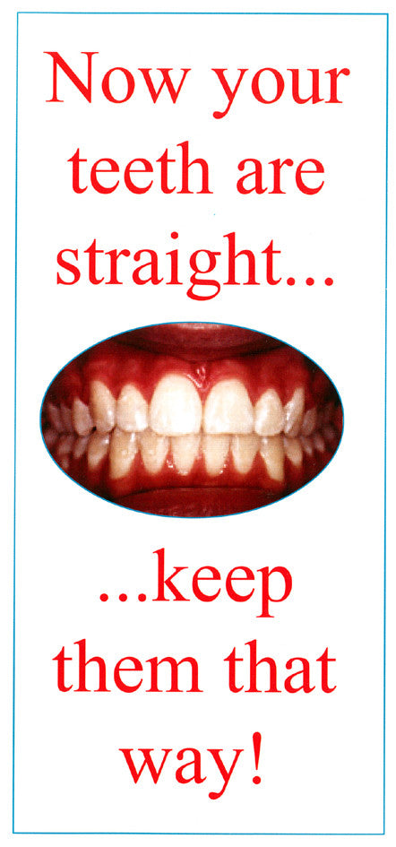 LEAFLET: NOW YOUR TEETH ARE STRAIGHT