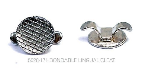 BONDABLE LINGUAL CLEATS