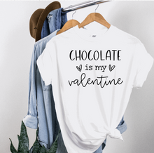 Load image into Gallery viewer, Chocolate is my Valentine Tee