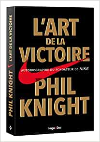 Phil Knight│L'art de la Victoire