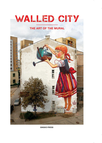 Walled City. The Art of the Mural
