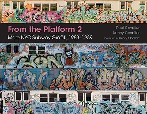 Paul Cavalieri & Kenny Cavalieri│From the Platform 2: More NYC Subway Graffiti, 1983-1989