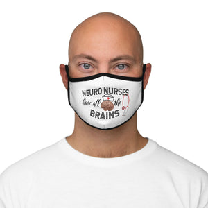 Neuro Nurses Have All the Brains (Nurse Humor) Fitted Face Mask