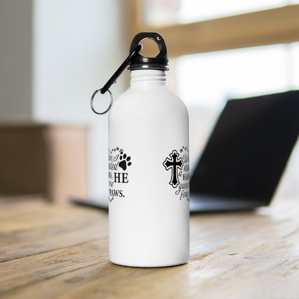 When I Needed a Hand, He Gave Me Four Paws Stainless Steel Water Bottle