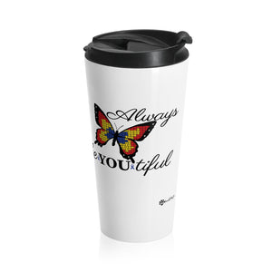 Always beYOUtiful Autism Awareness Stainless Steel Travel Mug
