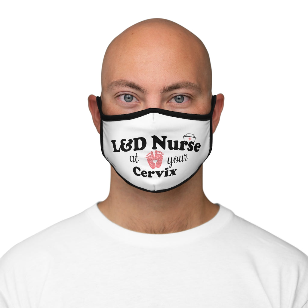 L&D Nurse At Your Cervix Fitted Face Mask