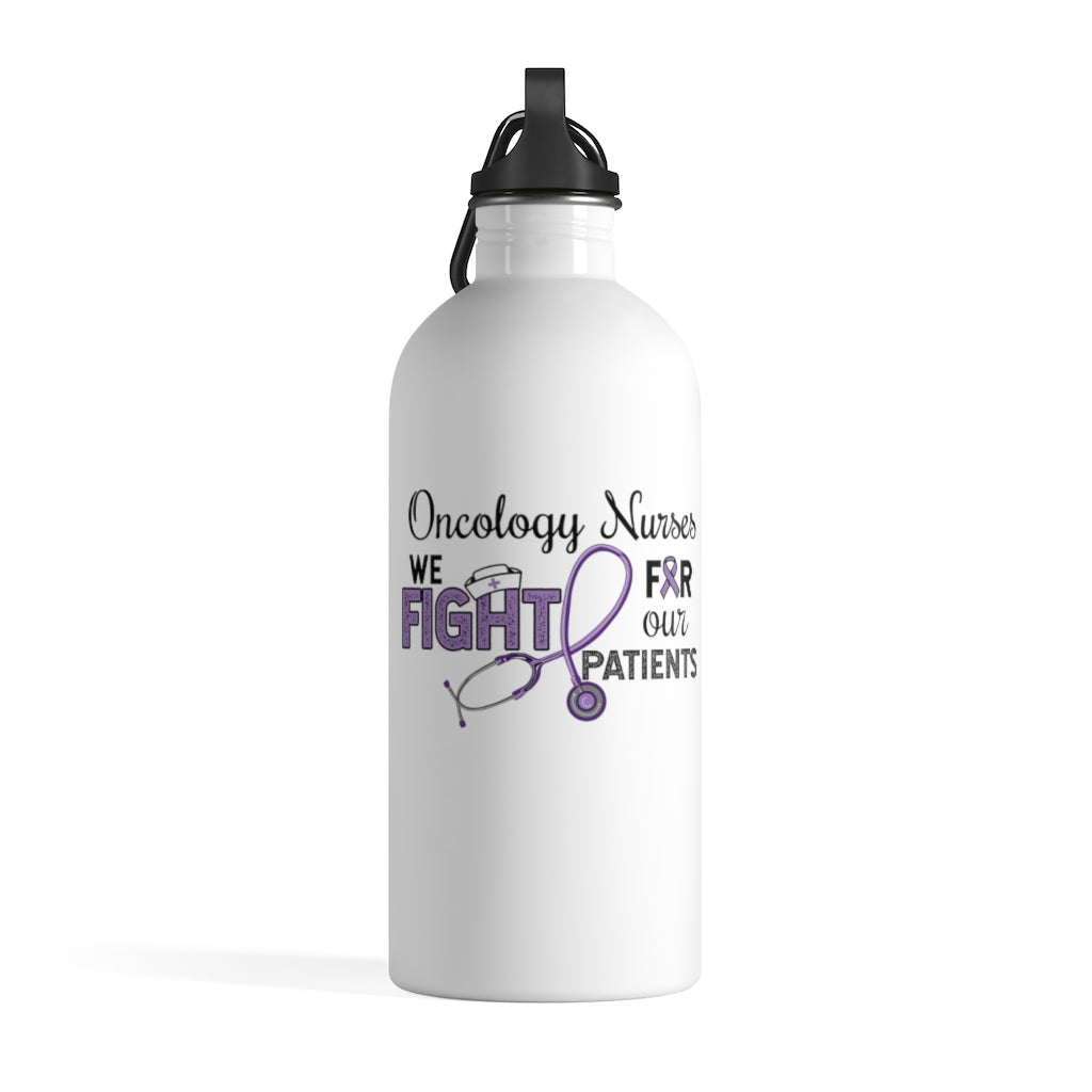 Oncology Nurses We Fight for Our Patients Cancer Awareness Stainless Steel Water Bottle