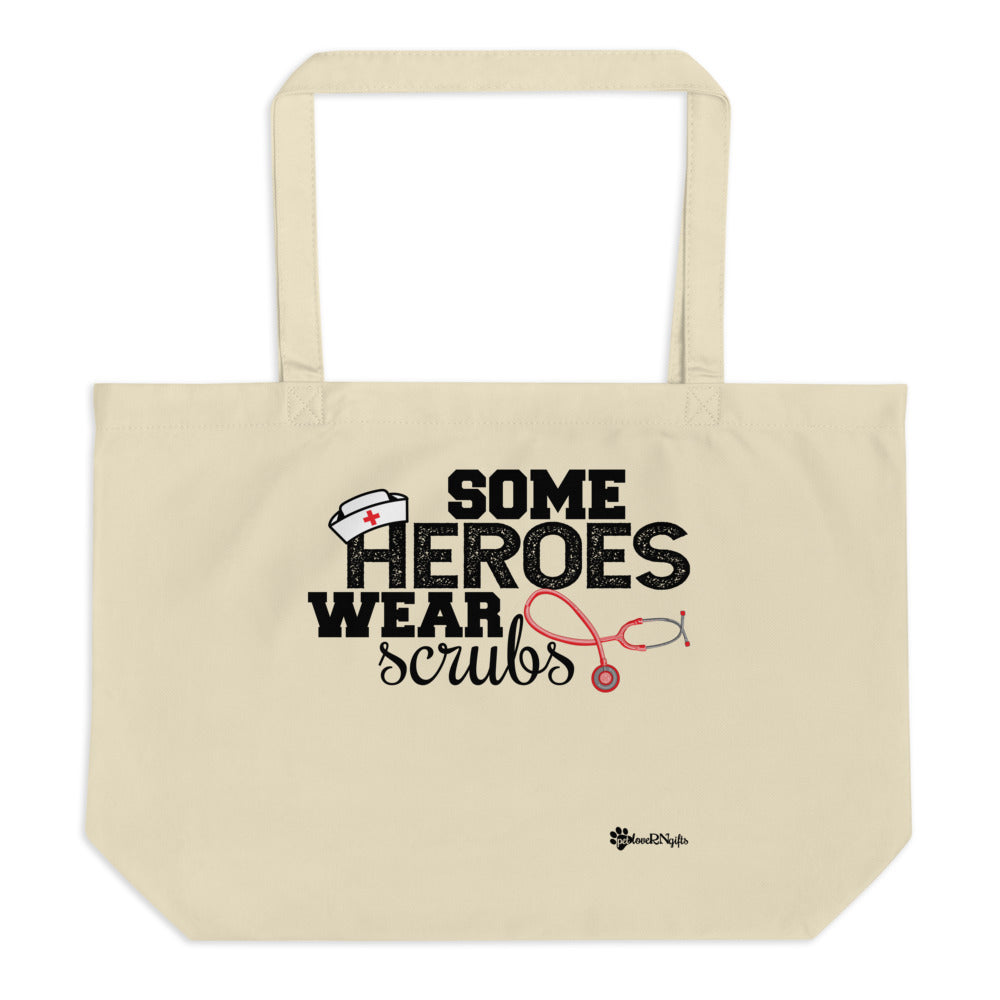 Some Heroes Wear Scrubs Large Organic Tote Bag