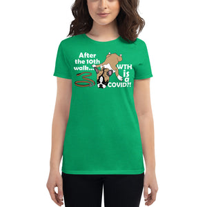 WTH is a COVID with exhausted dog Women's T-Shirt